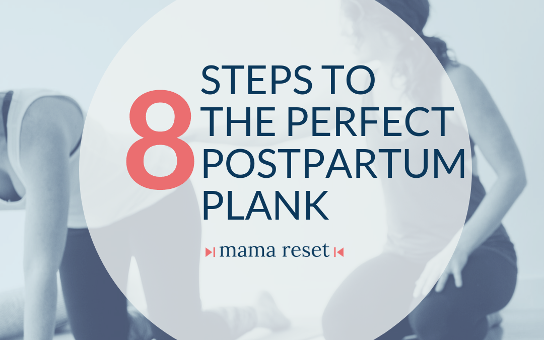 8 Steps To Make Plank Safe In Postpartum