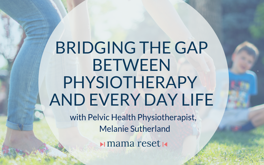 Bridging The Gap Between Physiotherapy and Every Day Life