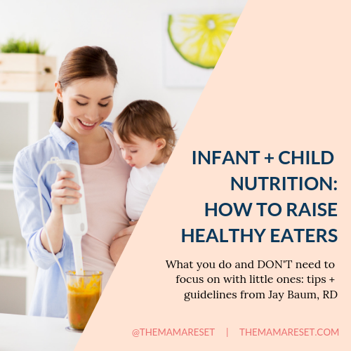 Infant + Child Nutrition: How To Raise Healthy Eaters