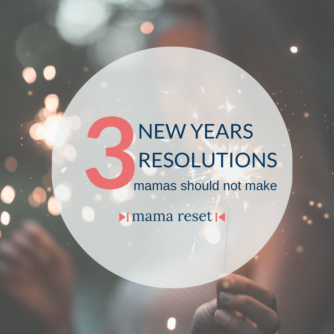 3 Resolutions More Mamas Should NOT Make