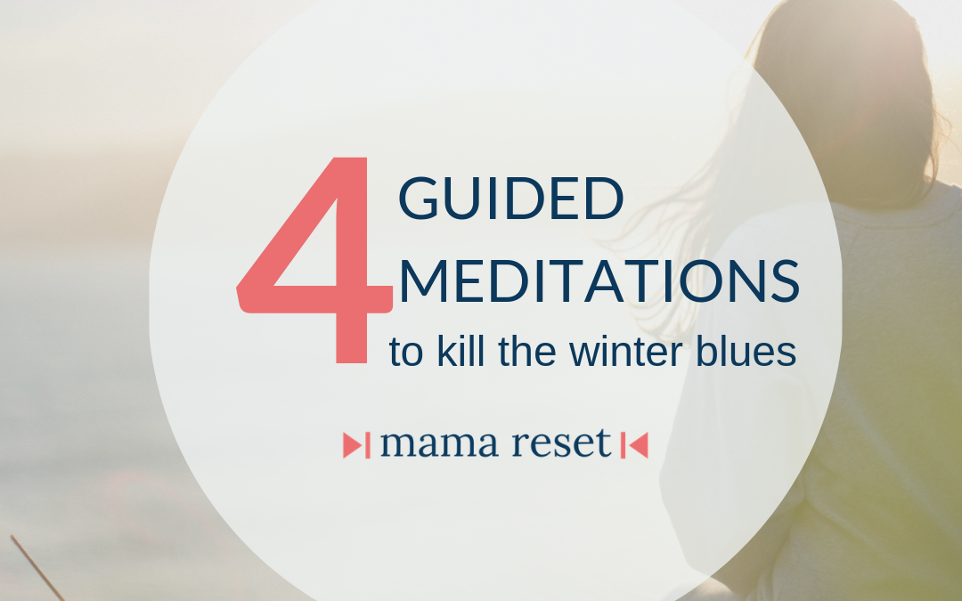 4 Guided Meditations To Kill The Winter Blues