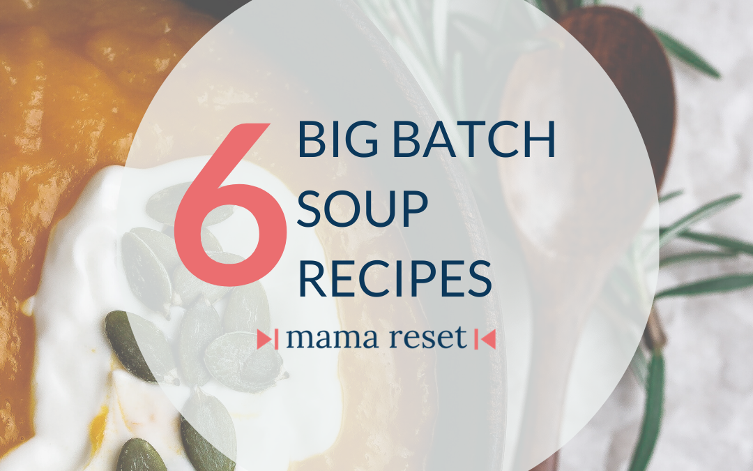 Big Batch Soup Round-Up