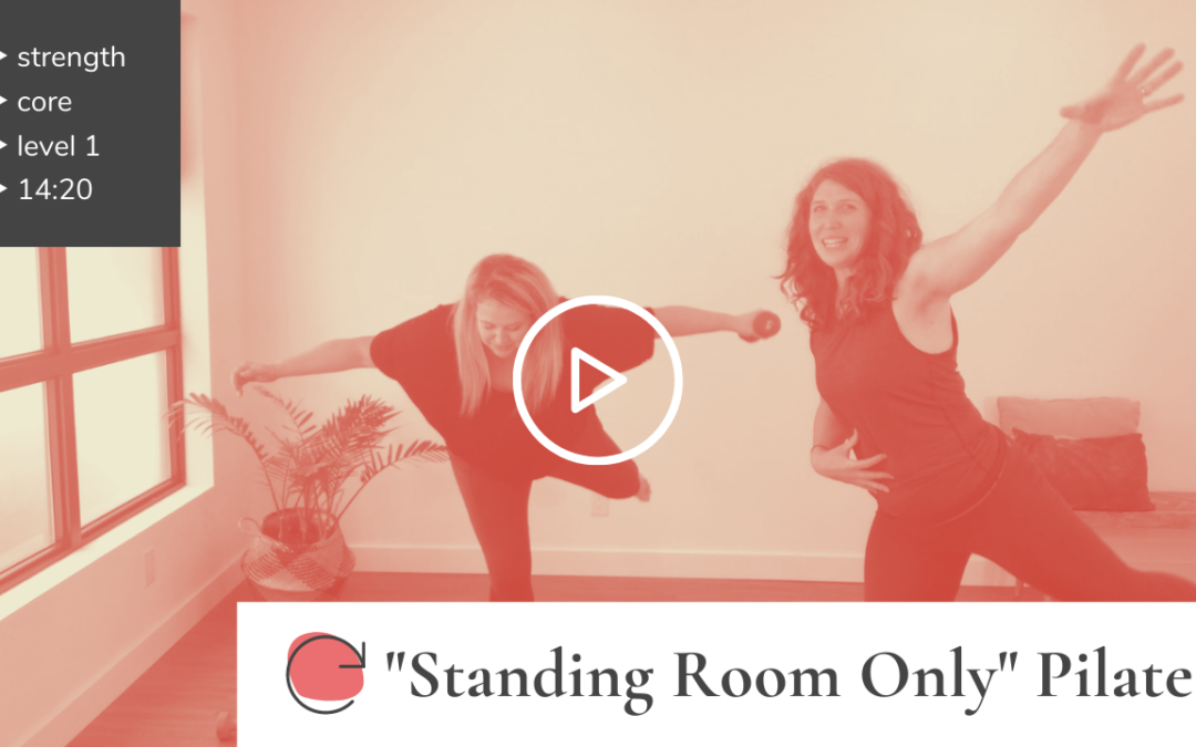 """Standing Room Only"" Pilates"