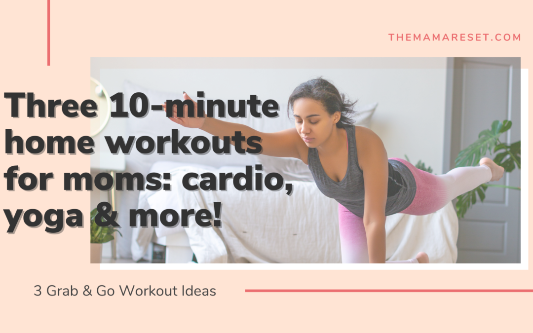 3 10-Minute Workouts EVERY Mama Can Do